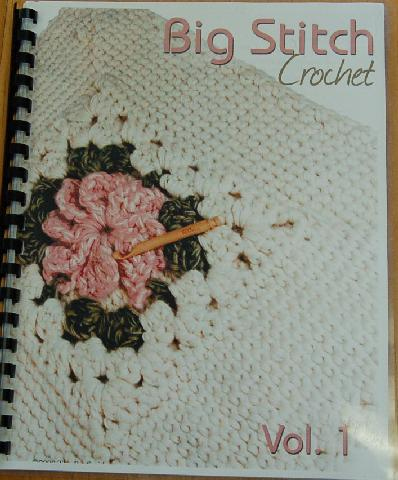 Big Stitch Crochet Vol 1 by Becca Smith