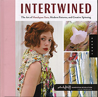 INTERTWINED The Art of Handspun Yarn, Modern Patterns and Creative Spinning by Lexi Boeger