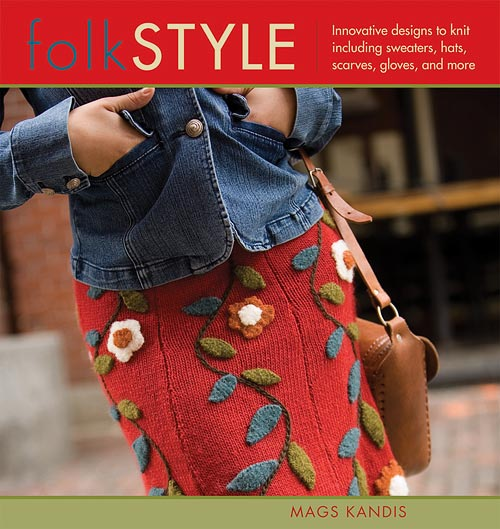 Folk Style  Innovative Designs to Knit Including Sweaters, Hats, Scarves, Gloves and More