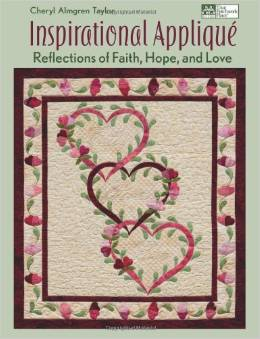 Inspirational Applique  Reflections of Faith, Hope and Love by Cheryl Taylor