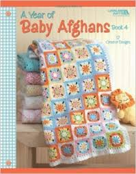 A Year of Baby Afghans - Book 4 - 12 Crochet Designs