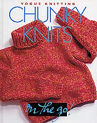 Vogue Knitting Chunky Knits Book Edited By Trisha Malcolm