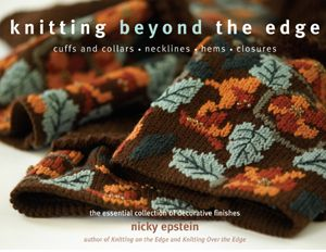 Knitting Beyond The Edge Book By Nicky Epstein