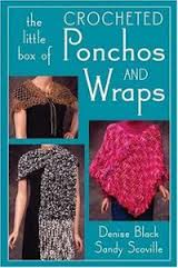 The Little Box of Crocheted Ponchos and Wraps - Denise Black and Sandy Scoville