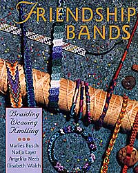 Friendship Bands Braiding, Weaving And Knotting Book
