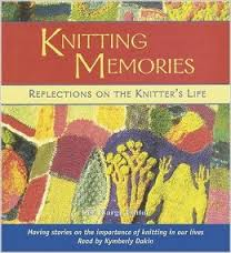 Knitting Memories Reflections on a Knitters Life - Knitting Out Loud