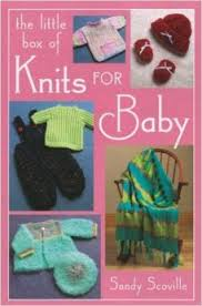 The Little Box of Knits for Baby by Sandi Scoville