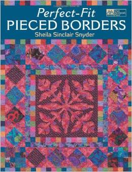 Perfect Fit Pieced Borders by Sheila Sinclair Snyder