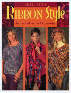 Ribbon Style Knitted Fashions and Accessories by Cheryl Potter