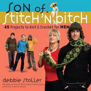 Son of Stitch n Bitch - 45 Projects to Knit and Crochet for Men