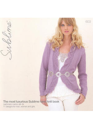 Sublime 603 The Most Luxurious Sublime Hand Knit Book for Cashmere Merino Silk DK