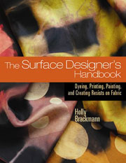 Surface Designers Handbook:  Dying, Printing, Painting and Creating Resists on Fabric