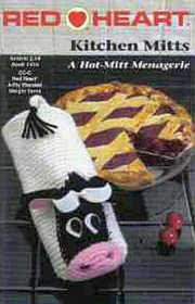 Kitchen Mitts - A Hot-Mitt Menagerie Crochet Pattern Book